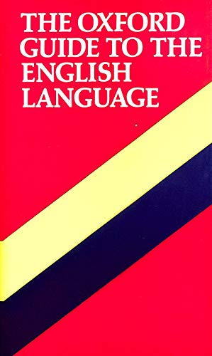 9780198691310: The Oxford Guide to the English Language