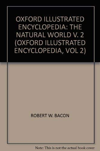 9780198691341: Oxford Illustrated Encyclopedia: Volume 2: The Natural World (v. 2)