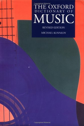 The Oxford dictionary of music.: KENNEDY, MICHAEL. KENNEDY, JOYCE BOURNE.