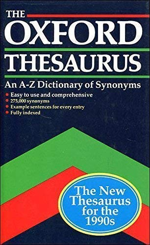 9780198692157: The Oxford Thesaurus: An A-Z Dictionary of Synonyms