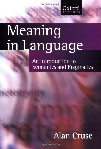 9780198700104: Meaning in Language: An Introduction to Semantics and Pragmatics (Oxford Textbooks in Linguistics)