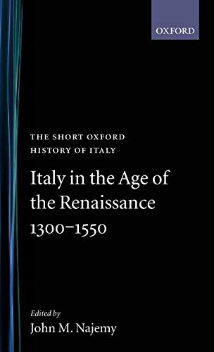 9780198700395: Italy in the Age of the Renaissance: 1300-1550 (Short Oxford History of Italy)