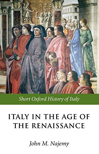 9780198700401: Italy in the Age of the Renaissance: 1300-1550 (Short Oxford History of Italy)