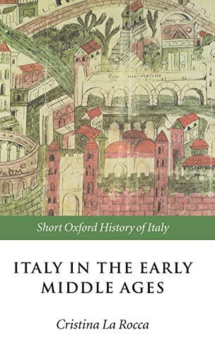 9780198700470: Italy in the Early Middle Ages: 476-1000 (Short Oxford History of Italy)