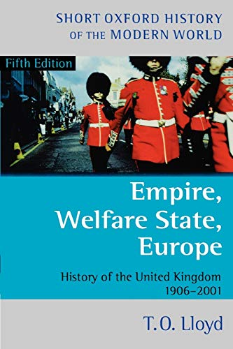 9780198700678: Empire, Welfare State, Europe: History of the United Kingdom 1906-2001 (Short Oxford History of the Modern World)