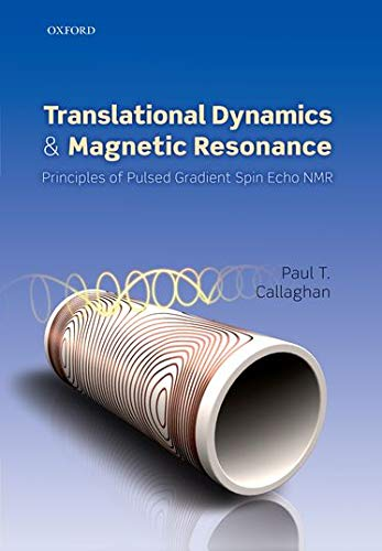 9780198700821: Translational Dynamics and Magnetic Resonance: Principles of Pulsed Gradient Spin Echo NMR