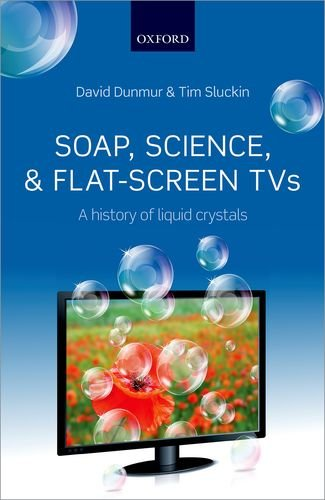 9780198700838: Soap, Science, and Flat-Screen TVs: A History of Liquid Crystals