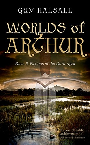 9780198700845: Worlds of Arthur: Facts and Fictions of the Dark Ages