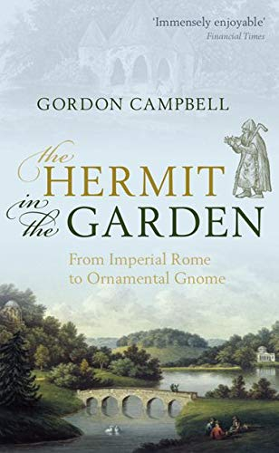 9780198700869: The Hermit in the Garden: From Imperial Rome to Ornamental Gnome