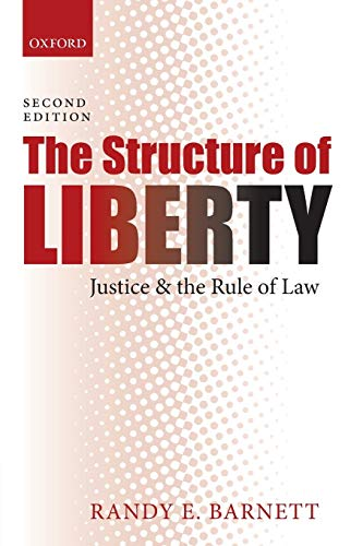9780198700920: The Structure of Liberty: Justice and the Rule of Law