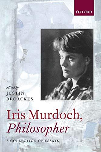 Iris Murdoch, Philosopher.: BROACKES, J.,