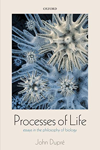 9780198701224: Processes of Life: Essays in the Philosophy of Biology
