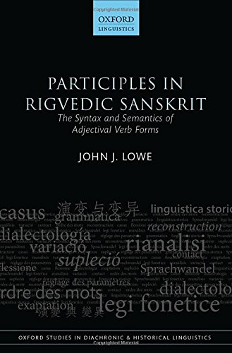 9780198701361: Participles in Rigvedic Sanskrit: The Syntax and Semantics of Adjectival Verb Forms (Oxford Studies in Diachronic and Historical Linguistics)