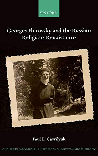 9780198701583: Georges Florovsky and the Russian Religious Renaissance (Changing Paradigms in Historical and Systematic Theology)