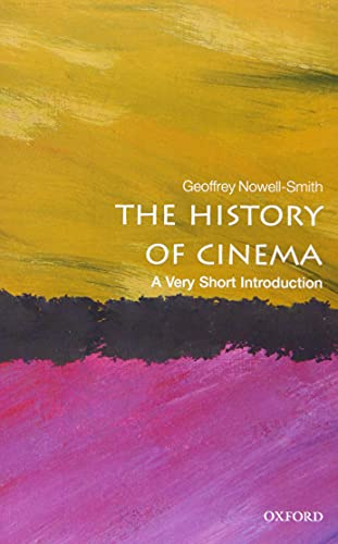 The History of Cinema: A Very Short: Geoffrey Nowell-Smith