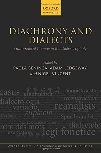 9780198701781: Diachrony and Dialects: Grammatical Change in the Dialects of Italy (Oxford Studies in Diachronic and Historical Linguistics)