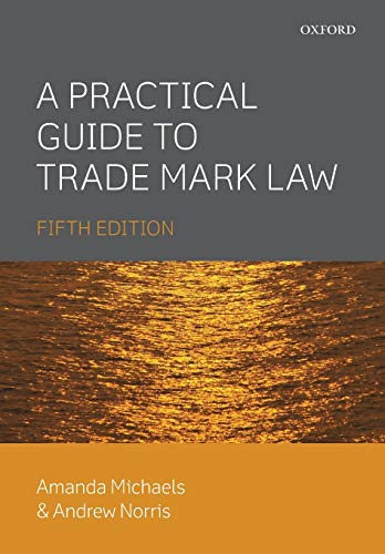 9780198702030: A Practical Guide to Trade Mark Law