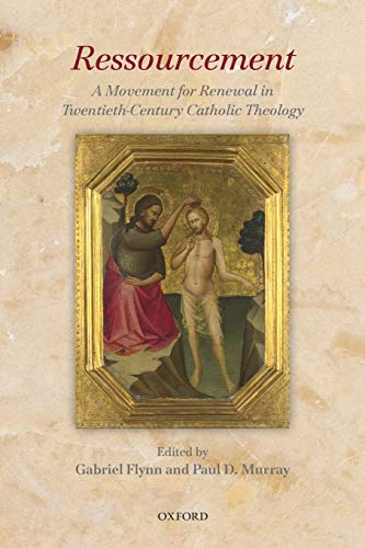 9780198702085: Ressourcement: A Movement for Renewal in Twentieth-Century Catholic Theology