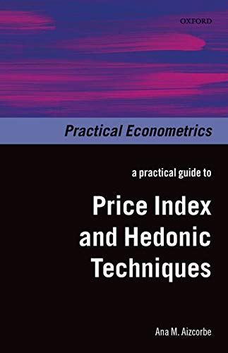 9780198702429: A Practical Guide to Price Index and Hedonic Techniques (Practical Econometrics)