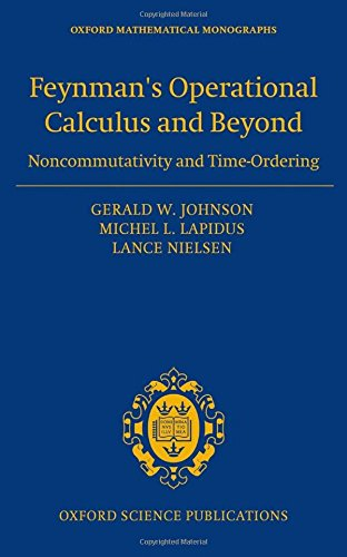 9780198702498: Feynman's Operational Calculus and Beyond: Noncommutativity and Time-Ordering (Oxford Mathematical Monographs)