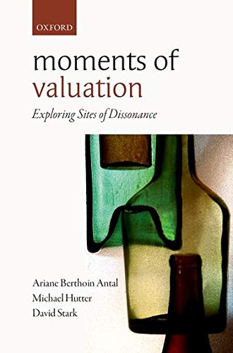9780198702504: Moments of Valuation: Exploring Sites of Dissonance