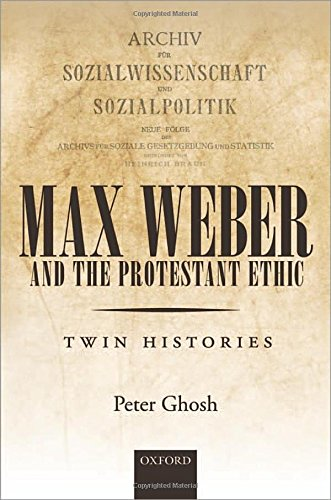 9780198702528: Max Weber and 'The Protestant Ethic': Twin Histories
