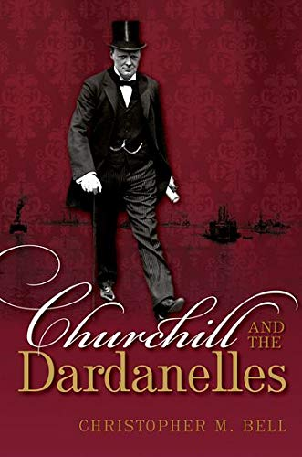 9780198702542: Churchill and the Dardanelles