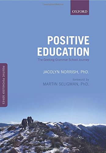 9780198702580: Positive Education: The Geelong Grammar School Journey (Positive Psychology)