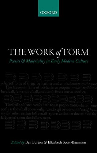 The Work of Form: Poetics and Materaility in Early Modern Culture