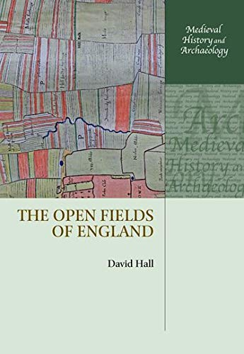 9780198702955: The Open Fields of England (Medieval History and Archaeology)