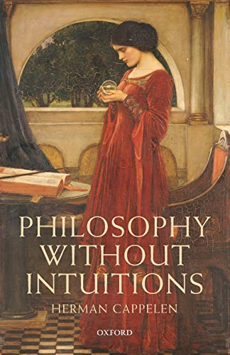 9780198703020: Philosophy without Intuitions