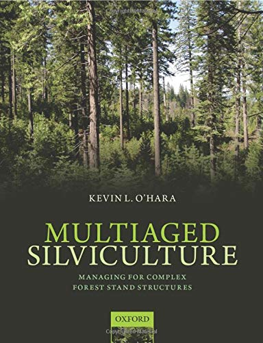 9780198703075: Multiaged Silviculture: Managing for Complex Forest Stand Structures