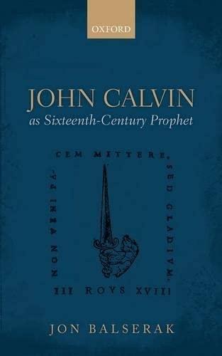 9780198703259: John Calvin as Sixteenth-Century Prophet