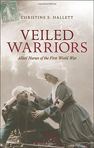 9780198703693: Veiled Warriors: Allied Nurses of the First World War