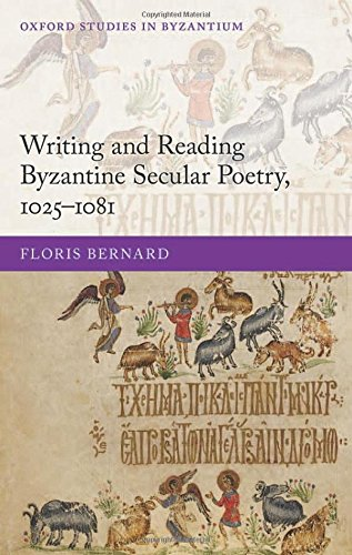 9780198703747: Writing and Reading Byzantine Secular Poetry, 1025-1081 (Oxford Studies in Byzantium)
