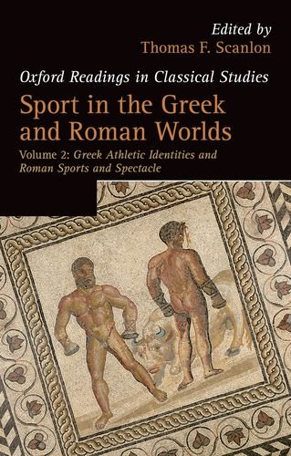 9780198703778: Sport in the Greek and Roman Worlds: Greek Athletic Identities and Roman Sports and Spectacle Volume 2 (Oxford Readings in Classical Studies)