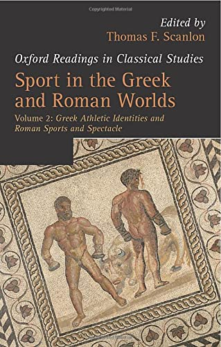 9780198703785: Sport in the Greek and Roman Worlds: Greek Athletic Identities and Roman Sports and Spectacle Volume 2 (Oxford Readings in Classical Studies)