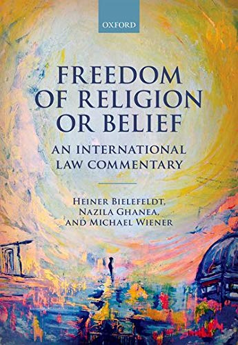 9780198703983: Freedom of Religion or Belief: An International Law Commentary