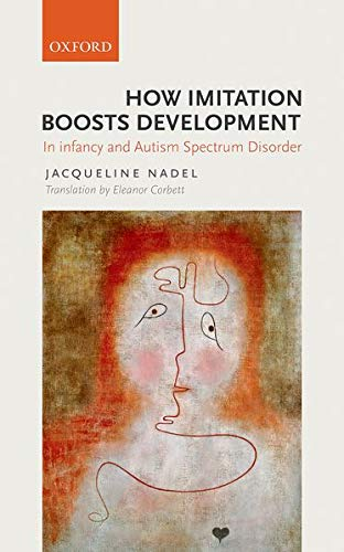 9780198704003: How Imitation Boosts Development: In Infancy and Autism Spectrum Disorder