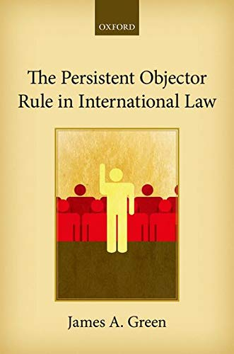 9780198704218: The Persistent Objector Rule in International Law