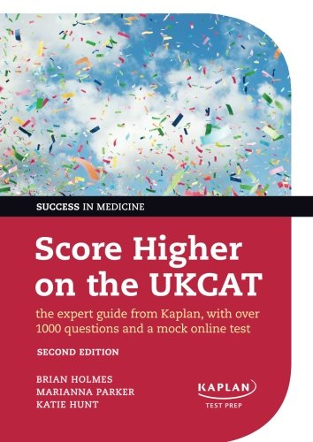 9780198704317: Score Higher on the UKCAT: The expert guide from Kaplan, with over 1000 questions and a mock online test (Success in Medicine)