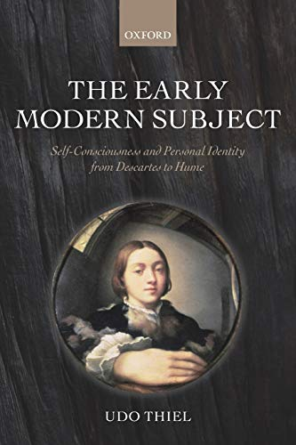 9780198704409: The Early Modern Subject: Self-Consciousness and Personal Identity from Descartes to Hume