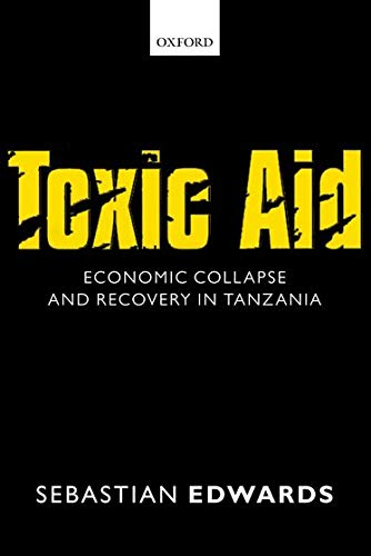 9780198704423: Toxic Aid: Economic Collapse and Recovery in Tanzania