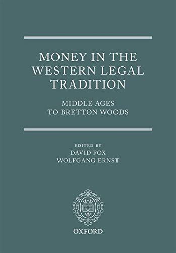 9780198704744: Money in the Western Legal Tradition: Middle Ages to Bretton Woods