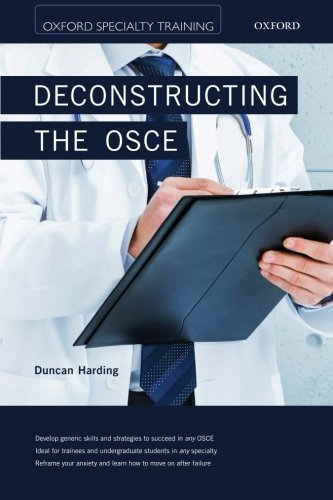 Deconstructing the OSCE: Strategies for OSCE Success (Oxford Specialty Training): Duncan Harding