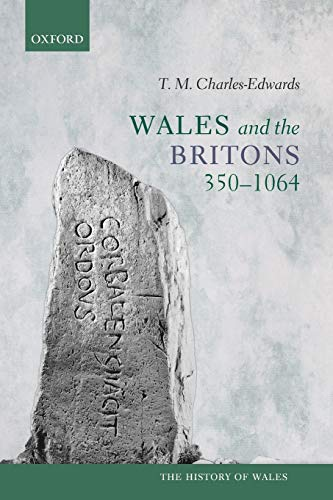 9780198704911: Wales and the Britons, 350-1064