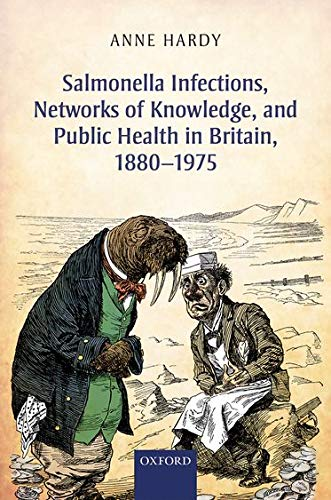 9780198704973: Salmonella Infections, Networks of Knowledge, and Public Health in Britain, 1880-1975