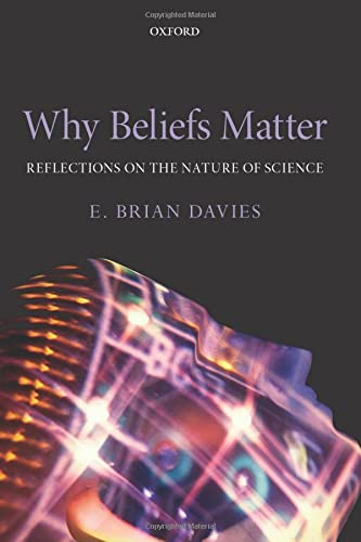 9780198704997: Why Beliefs Matter: Reflections on the Nature of Science