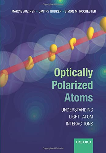 9780198705024: Optically Polarized Atoms: Understanding light-atom interactions