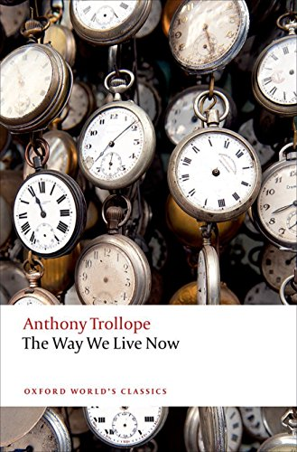 9780198705031: The Way We Live Now (Oxford World's Classics)
